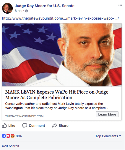 "Moore's official Senate campaign Facebook page also shared a Gateway Pundit article that claimed to discredit the Post's reporting as a ""complete fabrication,"" but did not provide any evidence."