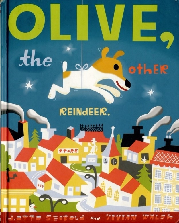 Thinking Olive, the Other Reindeer was the coolest and cutest Christmas book ever written.