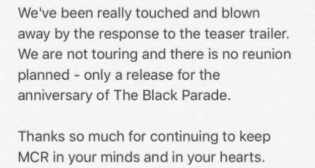 Remember last year when we all thought My Chemical Romance was reuniting because they tweeted a cryptic video??? But then we found out they were just celebrating the anniversary of The Black Parade???