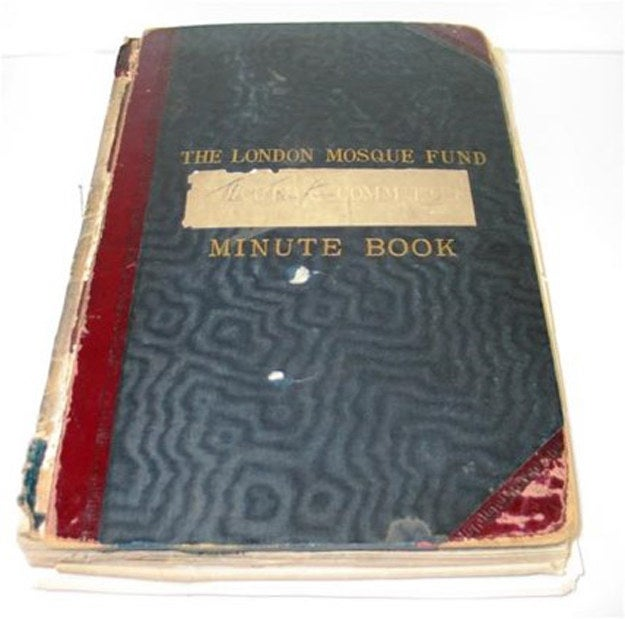Here's the London Mosque Fund Minutes Book, with its first meeting recorded in 1910. On 9 November, dignitaries met at the Ritz Hotel under the chairmanship of the Sir Sultan Mohammad Shah Aga Khan III, the first president of the All-India Muslim League, and resolved to establish a fund for the purpose of building a Mosque and Islamic Cultural Centre in London.