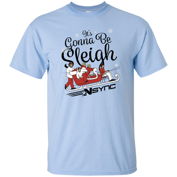 """Or you could get a shirt that says """"It's Gonna Be Sleigh"""" on it."""