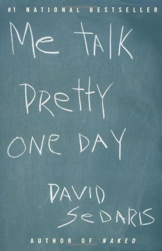 david sedaris french essays This paper david sedaris' me talk pretty one day discusses that is a collection of essays that are divided into two sections and published onmay.