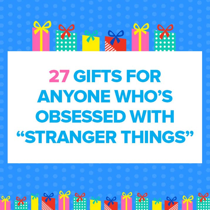 Gifts For Anyone Whos Obsessed With Stranger Things - 10 great gift ideas for the travel obsessed