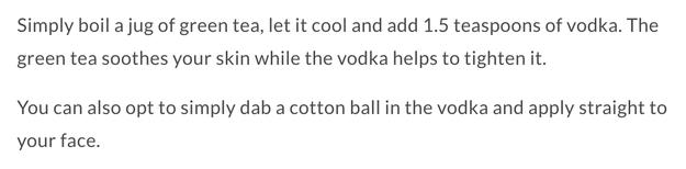 Vodka tightens your pores.