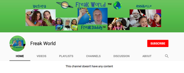 "Two other channels that Chism operated were no longer active as of Tuesday. ""This channel doesn't have any content,"" the homepage of Freak World read, and the channel Freak Family Vlogs, no longer existed."