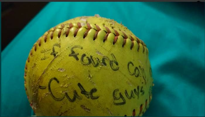 """""""I thought it would be really cool to see if anyone ever actually would find the softball,"""" she wrote.She wrote her name and number on the ball, """"if found call,"""" and """"cute guys.""""""""I was just chancing it with the cute boys part, I thought it would be fun,"""" she said."""