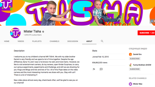 Like ToyFreaks, Mister Tisha, was a verified YouTube account run by a family featuring children as actors. It had 1.6 million subscribers as of Tuesday.
