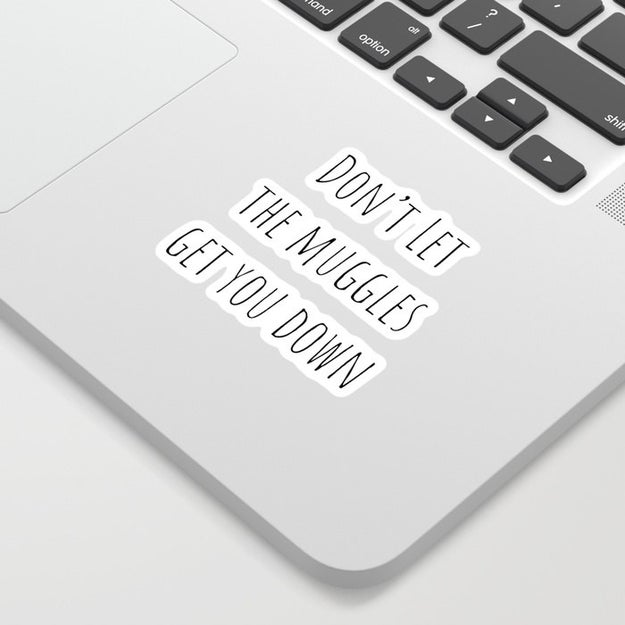 A laptop sticker with a very important message. A really, truly, very important message.