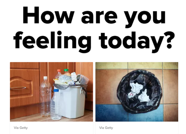 If you're feeling like trash lately we can help. Take this quiz we'll tell you what big life change to make.