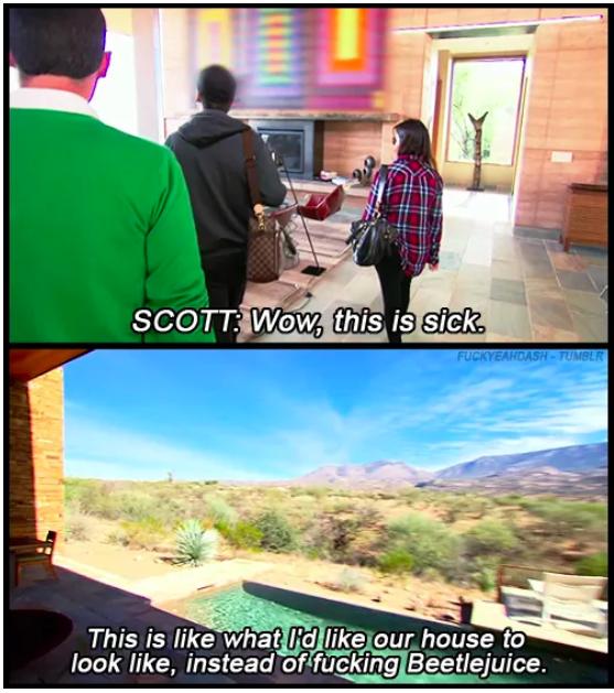 When Scott was over Kourtney's taste in interior design.