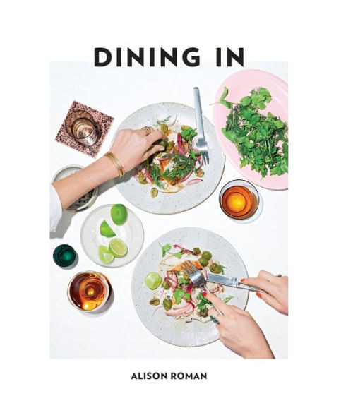 Alison Roman's highly cookable Dining In, which makes eating healthy quick and painless and beautiful.