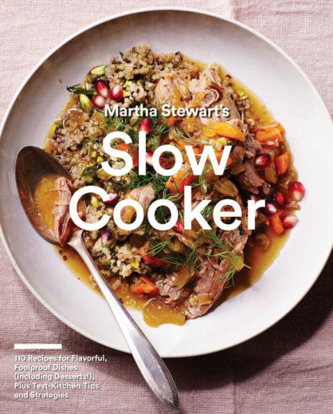 Martha Stewart's Slow Cooker book also includes dessert recipes for a complete meal.