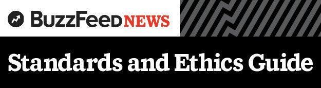 BuzzFeed Newsは、新世代のメディアに合わせた新たな基準を作る機会に恵まれました。私たちは従来のメディアの価値観と、変わりゆくメディアやコミュニケーションとの統合を目指しています。その最初の試みとして、このガイドラインを社内のスタッフと読者に公開します。このガイドラインは、BuzzFeed Newsのスタッフが、様々なコンテンツを作るにあたり、賢明で責任感があり、かつ倫理的な判断ができるよう、考え方の背景を提供するものです。このガイドラインは社内のライターや編集者、そして関連部門の同僚たちと話し合って作られました。運用しながら今後も改善を重ねていきます。BuzzFeed News自身、まだ成長途上です。このガイドラインの目的は、私たちの成長を助け、また自分たちがどのようなメディア企業を目指すのかを映す鏡になることです。私たちは、BuzzFeed Newsのライターや記者、編集者が読者に対する説明責任を果たせるよう、このガイドラインを公開します。ガイドラインは、1) 情報収集、2) 訂正・更新・削除・誤字脱字、3) 法律と倫理、4) 編集サイドとビジネスサイドの関係、の4つのセクションに分かれています。このガイドラインは、全世界のBuzzFeed Newsの記事編集業務に適用されます。なお、このガイドラインは、編集の大原則を示すことを目的としており、編集倫理に関して起こりうる個々の疑問すべてに回答するものではありません。ライターや編集者は、日々厳しい編集上の判断をしています。最も難しく、重要な問いこそ、答えは見つかり難いものです。
