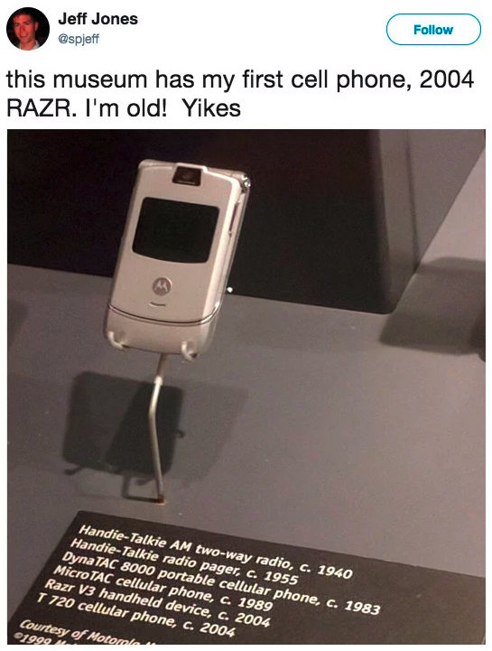 Your first cellphone? It's in a museum.