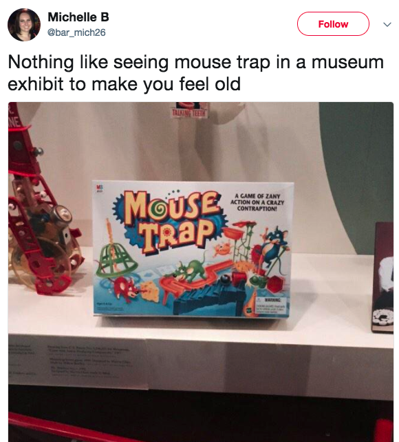 Your old favorite board game? Welp, that's in a museum.