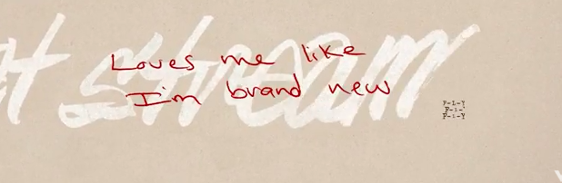 """Then we have """"loves me like I'm brand new""""."""