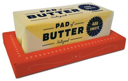 A notepad shaped like a stick of butter for ~spreading~ a few memos around the office.