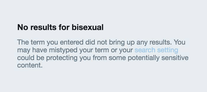 """When a user searches for """"bisexual' under the photo or video option — with or without a hashtag — they will see a message stating that no results can be found. No results show up regardless of whether the """"sensitive content"""" button is checked or not."""