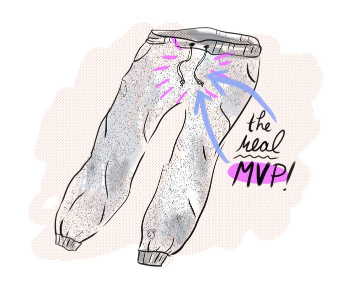 Like most pairs of sweatpants, you're not exactly sure how you acquired them; they basically willed themselves into existence so that they could cup your butt cheeks and hug your legs as you become one with the couch. Not only are they versatile — wear them to do laundry! wear them with just a sports bra! wear them with absolutely nothing else! — but they conveniently have that drawstring that can keep you entertained for hours as you make long phone calls or wait for your slice 'n bake cookies to come out of the oven. The sweatpants may be your starting forward, but the drawstring is the real MVP.