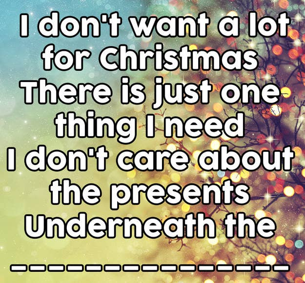 I Dont Want Alot For Christmas Lyrics.Can You Complete The Lyrics To 9 12 Of These Christmas Songs