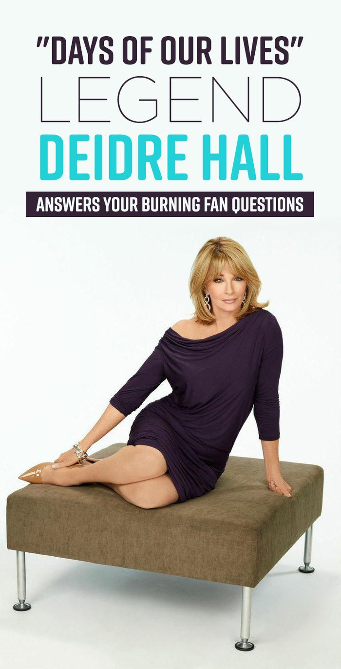 BuzzFeed recently had the opportunity to sit down for a cozy dressing-room chat with legendary Days of Our Lives actor Deidre Hall to ask her questions submitted by you, the fans. Here's what she had to say.