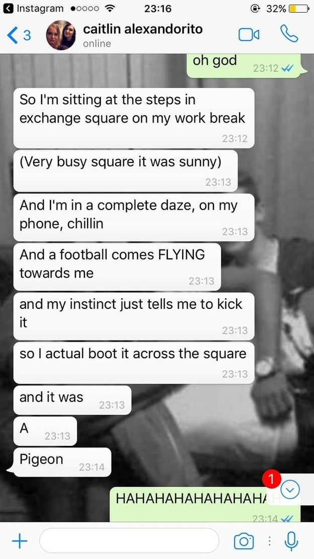 When Caitlin booted a pigeon.
