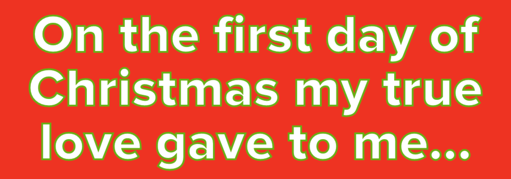 """Can You Remember At Least Half Of The Lyrics To """"The 12 Days Of Christmas""""?"""