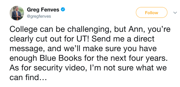 "But a top administrator was apparently sympathetic. The president of the university, Gregory Fenves, responded to Mark's video on Twitter, telling her that ""We'll make sure you have enough Blue Books for the next four years."""