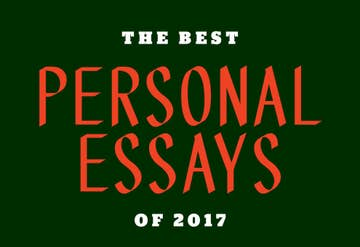 The Most Moving Personal Essays You Needed To Read In 2017