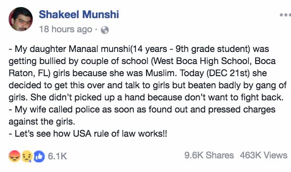 "The incident started drawing widespread attention after Shakeel Munshi said on Facebook that his daughter, Manaal Munshi, was attacked by other girls in her high school class in Boca Raton, Florida, ""because she was Muslim."" Munshi's video had more than 700,000 views by Friday evening."