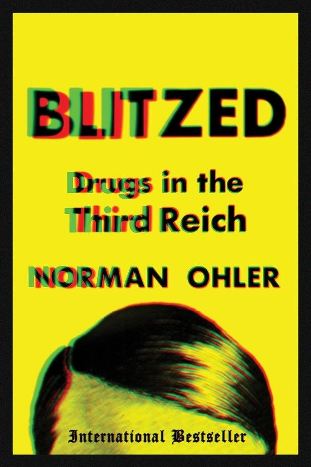 Blitzed: Drugs in the Third Reich by Norman Ohler