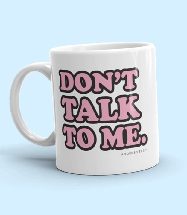 This mug for your friend who's not into human interaction like that.