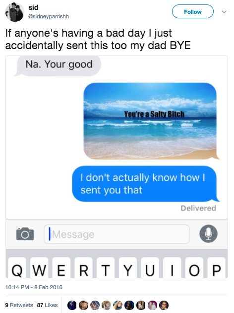 "This girl accidentally texted her dad a picture that called him a ""salty bitch"":"