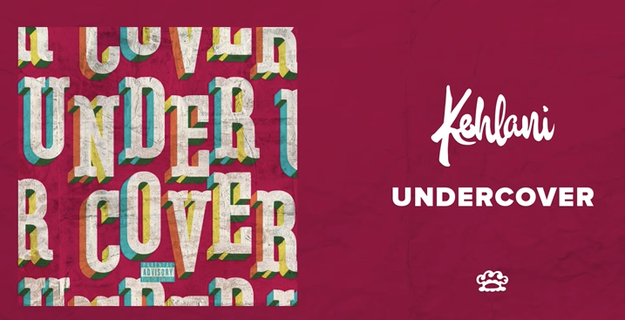 """""""Undercover"""" by Kehlani"""