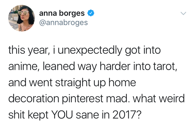 Hi! My name is Anna and like many people, 2017 has been very emotionally draining for me, so I picked up a few unexpected hobbies in order to deal. Curious about how other people were coping, I took to Twitter.