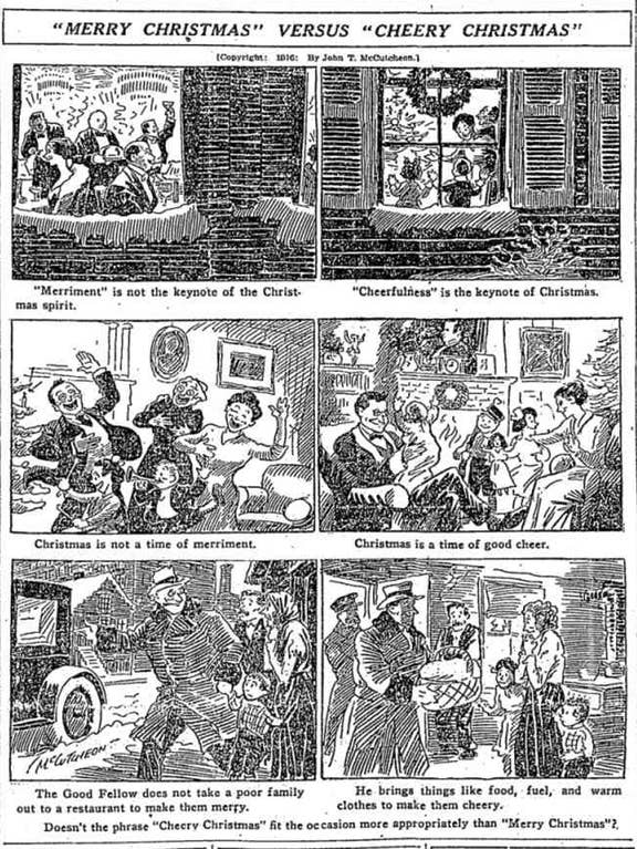 "This cartoon from a 1916 copy of the Chicago Tribune is making a moral statement: Namely, that Christmas should not be a time of ""merriment"", which was associated with drunkenness, noise, and ""loose"" behaviour. Instead, people should carry out charity work and sit around smiling at each other. Spoilsports."