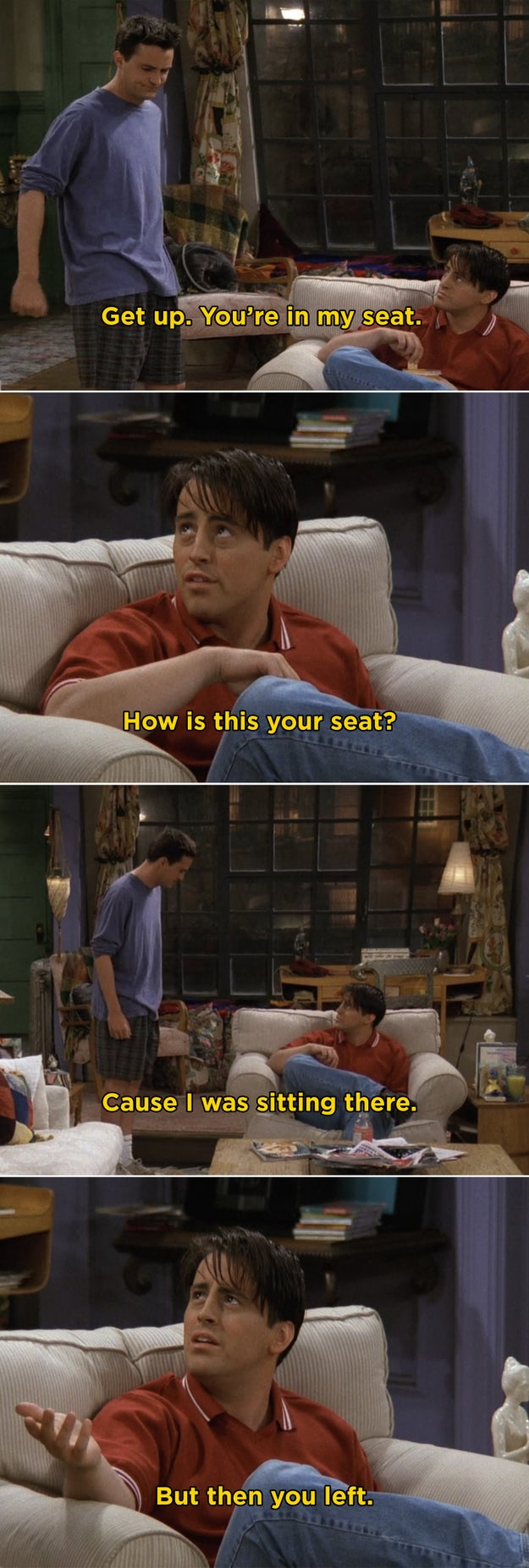 When Joey and Chandler made such a big deal about sitting in the chair in Monica's apartment.