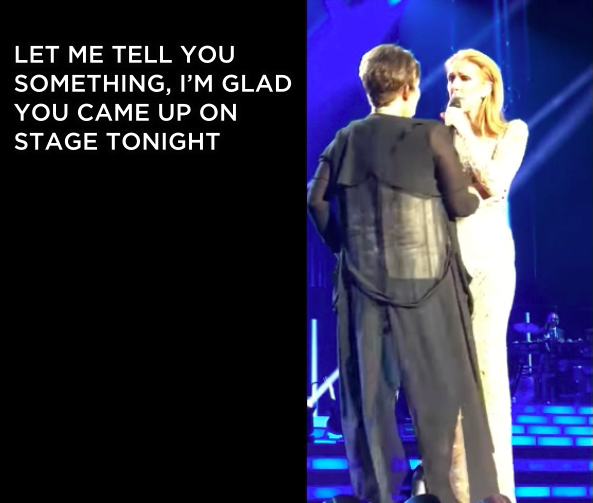 Once she got up on the stage, the woman seemed to be intoxicated, but Celine decided to give her a moment anyway.
