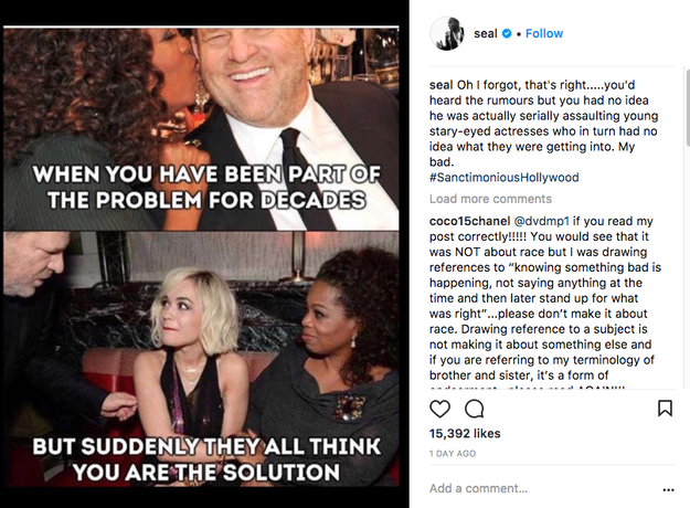 """Oh I forgot,"" the singer wrote in an Instagram caption using images of Winfrey associating with Weinstein, ""that's right.....you'd heard the rumours, but you had no idea he was actually serially assaulting young stary-eyed [sic] actresses who in turn had no idea what they were getting into. My bad."""