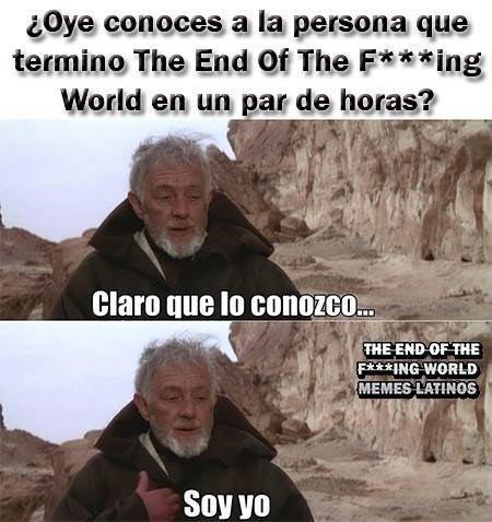 28 Memes Que Entenderás Si The End Of The Fing World Es Tu