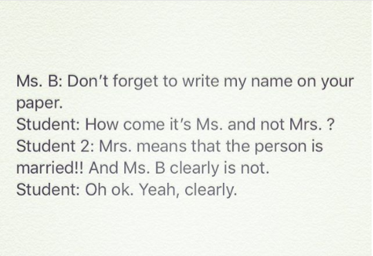 When these students made some assumptions about their teacher's private life.