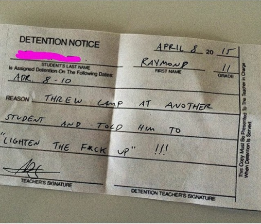 When a teacher had to write up this detention notice.