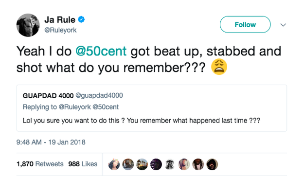 "As Ja Rule continued tweeting, a Twitter user asked, ""You sure you want to do this? You remember what happened last time?"" To that, Ja Rule replied, ""Yeah I do @50cent got beat up, stabbed and shot what do you remember???"""