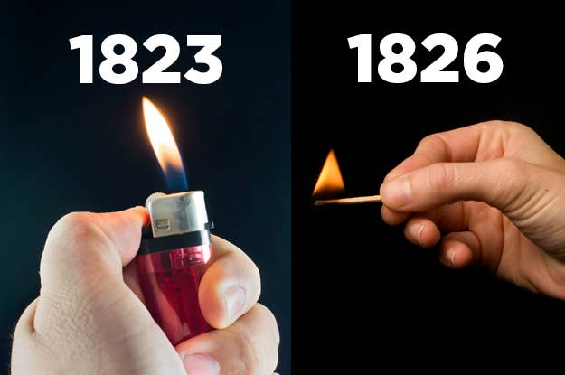 The match might seem like more primitive technology, but it actually was invented three years after the lighter.