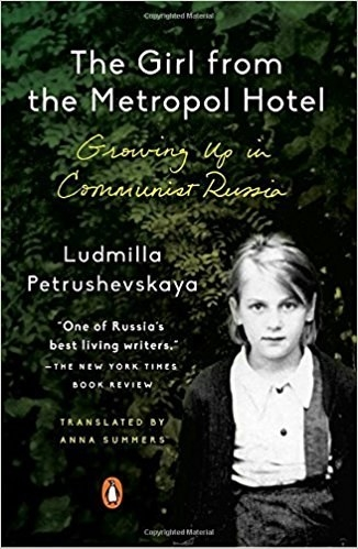 The Girl From the Metropol Hotel: Growing Up in Communist Russia, Ludmilla Petrushevskaya