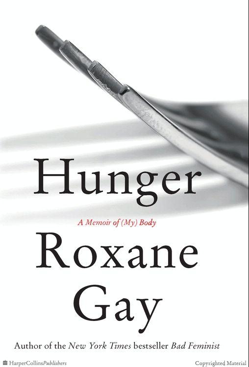 Hunger: A Memoir of (My) Body, Roxane Gay