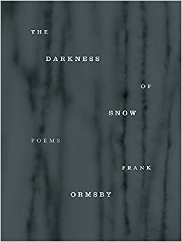 The Darkness of Snow, Frank Ormsby