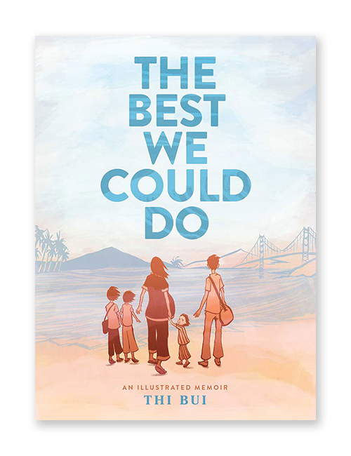 The Best We Could Do: An Illustrated Memoir, Thi Bui