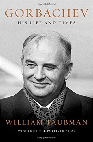 Gorbachev: His Life and Times, William Taubman