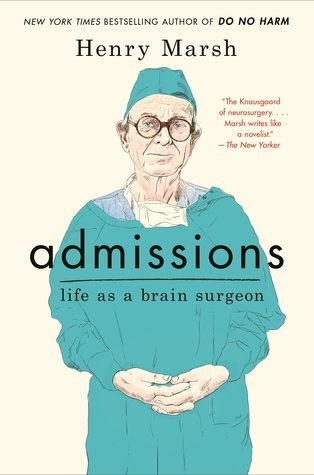 Admissions: Life As a Brain Surgeon, Henry Marsh